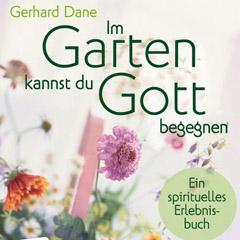 Gerhard Dane: Im Garten kannst du Gott begegnen, Don Bosco