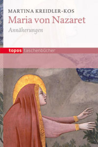 Maria von Nazaret - Annäherungen