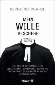 """Cover """"Mein Wille geschehe"""" von Bernd Schwarze"""