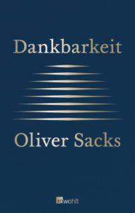 Dankbarkeit, Oliver Sacks. Rowohlt-Verlag.