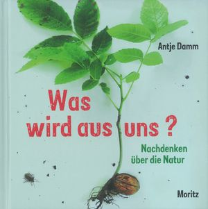 Buchcover Antje Damm Was wird aus uns Moritz Verlag