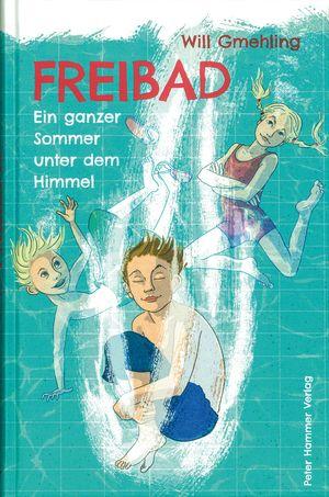 Buchcover Freibad. Ein ganzer Sommer unter dem Himmel Will Gmehling Peter Hammer Verlag