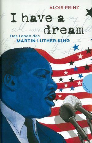 Buchcover I have a dream Alois Prinz Gabriel Verlag