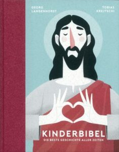 Buchcover Kinderbibel. DIe beste Geschichte aller Zeiten Georg Langenhorst, Tobias Krejtschi Verlag Katholisches Bibelwerk
