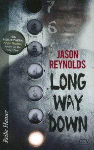 Buchcover Long way down Jason Reynolds dtv Reihe Hanser